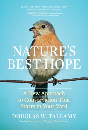 Nature's Best Hope. A new approach to conservation that starts in your back yard